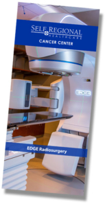 Download Edge Radiosurgery Brochure for Self Regional Healthcare Cancer Center