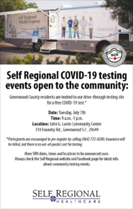 Free COVID-19 community testing by Self Regional Healthcare: July 7 at Lamb Community Center in Greenwood. Please pre-register (864)725-8200.